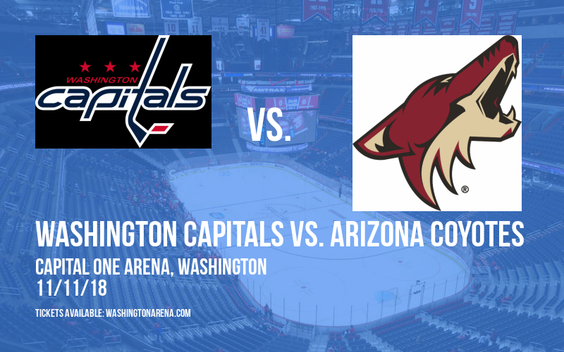 Washington Capitals vs. Arizona Coyotes at Capital One Arena