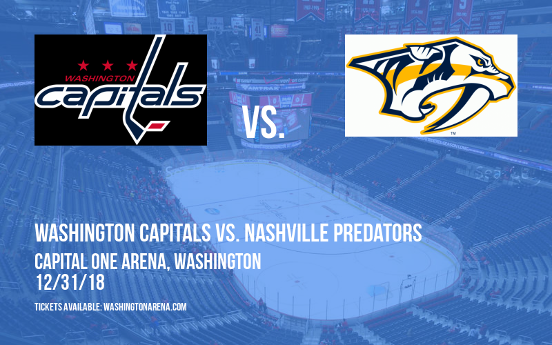 Washington Capitals vs. Nashville Predators at Capital One Arena