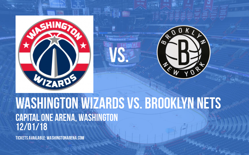 Washington Wizards vs. Brooklyn Nets at Capital One Arena