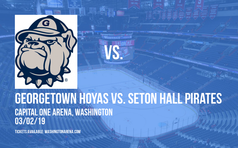 Georgetown Hoyas vs. Seton Hall Pirates at Capital One Arena