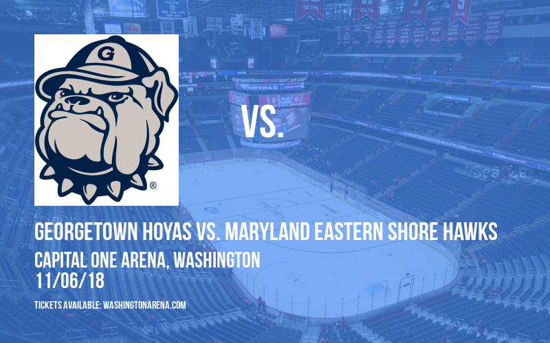 Georgetown Hoyas vs. Maryland Eastern Shore Hawks at Capital One Arena