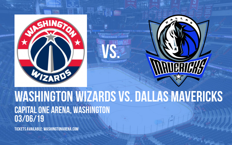 Washington Wizards vs. Dallas Mavericks at Capital One Arena