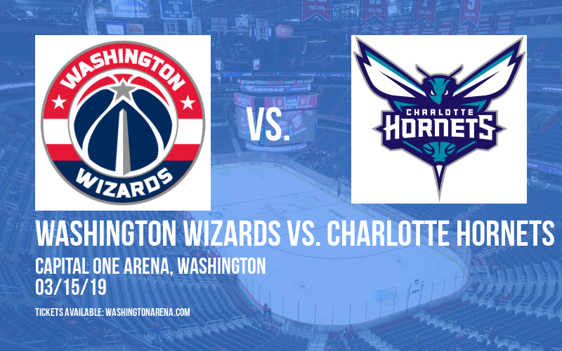 Washington Wizards vs. Charlotte Hornets at Capital One Arena