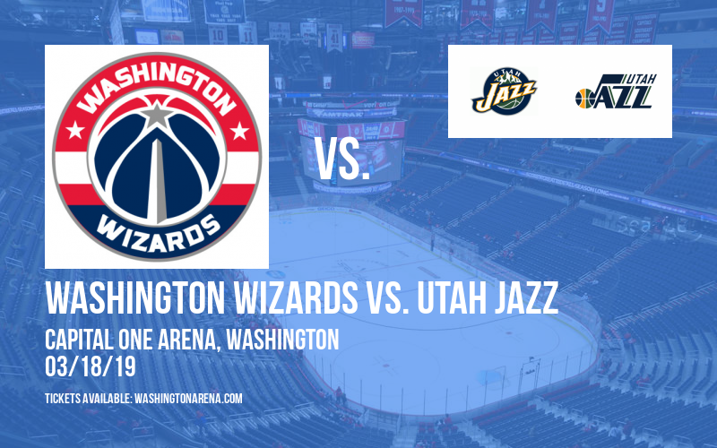 Washington Wizards vs. Utah Jazz at Capital One Arena