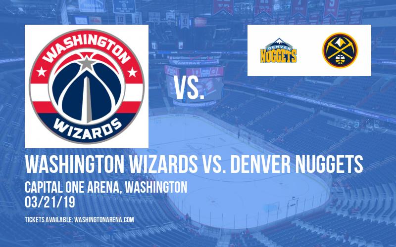 Washington Wizards vs. Denver Nuggets at Capital One Arena