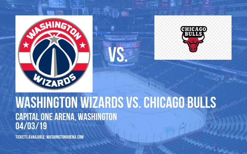Washington Wizards vs. Chicago Bulls at Capital One Arena