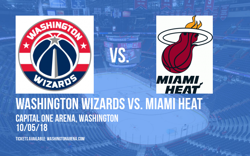 NBA Preseason: Washington Wizards vs. Miami Heat at Capital One Arena