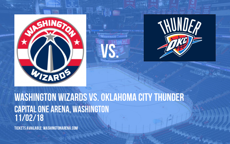Washington Wizards vs. Oklahoma City Thunder at Capital One Arena