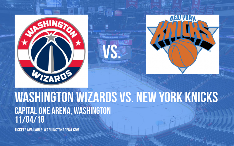 Washington Wizards vs. New York Knicks at Capital One Arena