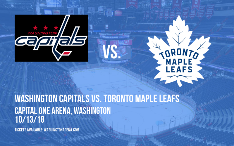 Washington Capitals vs. Toronto Maple Leafs at Capital One Arena