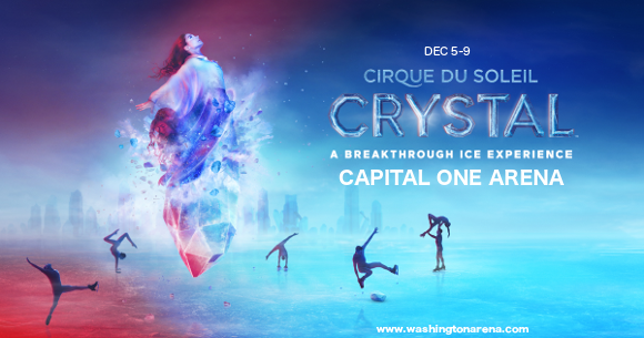 Cirque du Soleil - Crystal at Capital One Arena