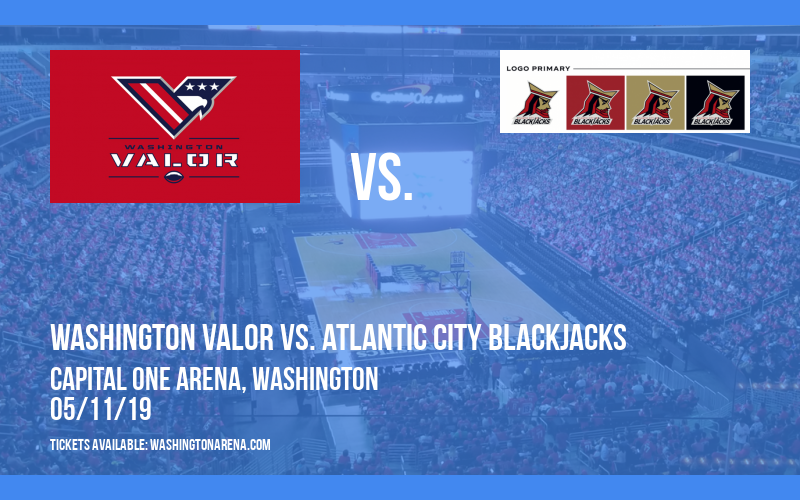 Washington Valor vs. Atlantic City Blackjacks at Capital One Arena
