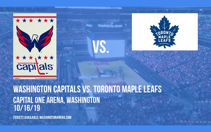 Washington Capitals vs. Toronto Maple Leafs at Capital One Arena