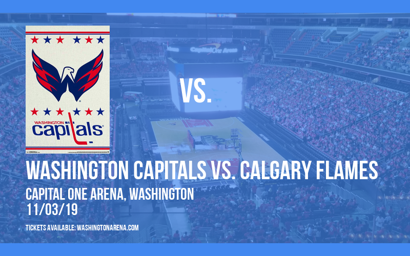 Washington Capitals vs. Calgary Flames at Capital One Arena