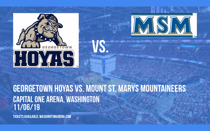 Georgetown Hoyas vs. Mount St. Marys Mountaineers at Capital One Arena