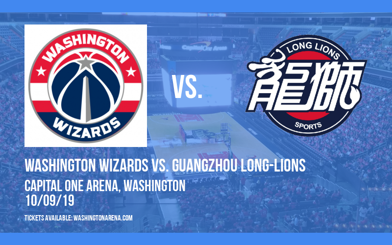 NBA Preseason: Washington Wizards vs. Guangzhou Long-Lions at Capital One Arena