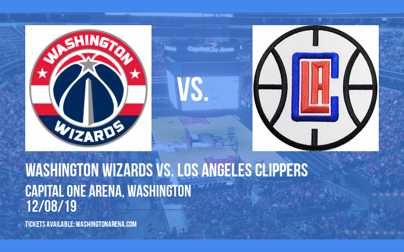 Washington Wizards vs. Los Angeles Clippers at Capital One Arena