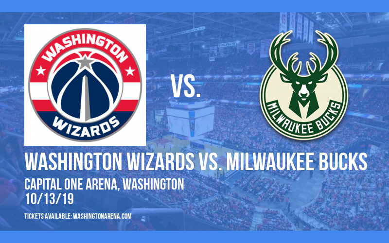 NBA Preseason: Washington Wizards vs. Milwaukee Bucks at Capital One Arena