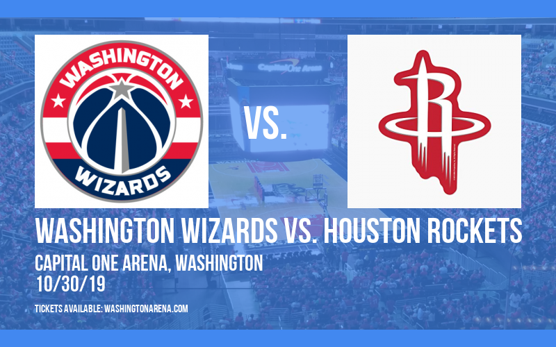 Washington Wizards vs. Houston Rockets at Capital One Arena