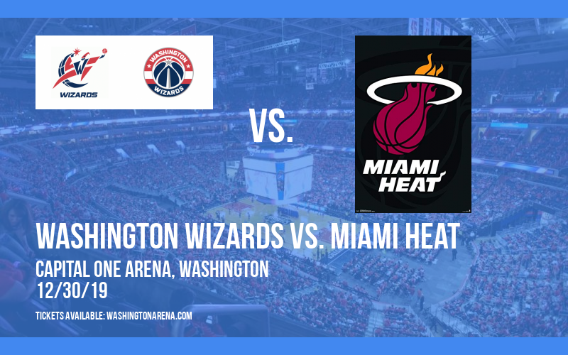 Washington Wizards vs. Miami Heat at Capital One Arena