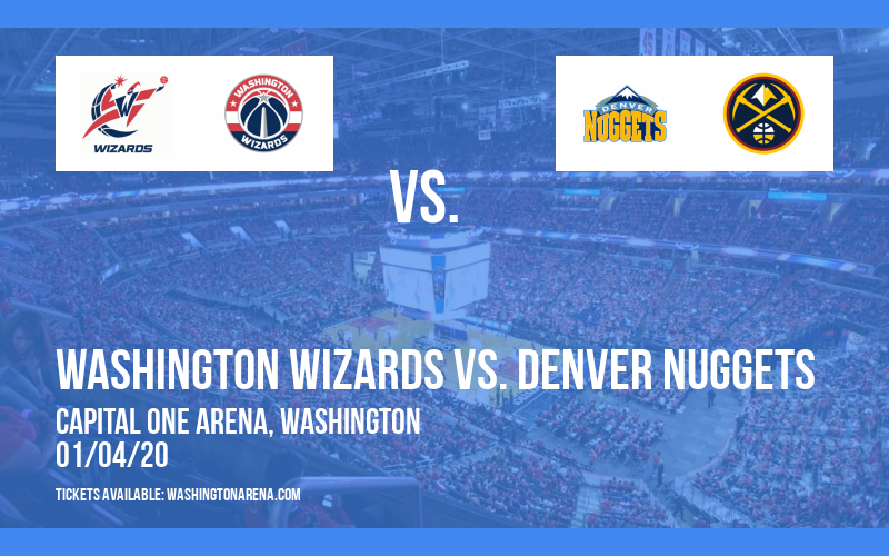 Washington Wizards vs. Denver Nuggets at Capital One Arena