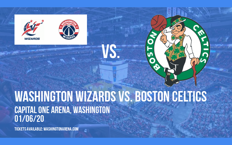Washington Wizards vs. Boston Celtics at Capital One Arena
