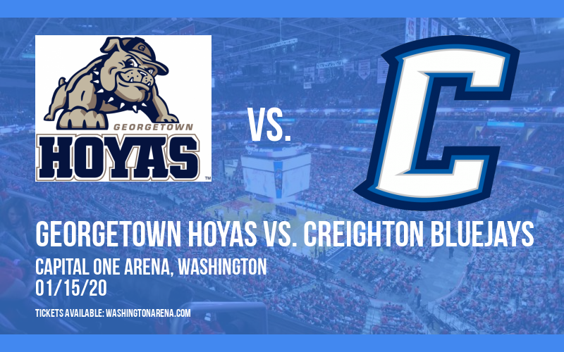 Georgetown Hoyas vs. Creighton Bluejays at Capital One Arena