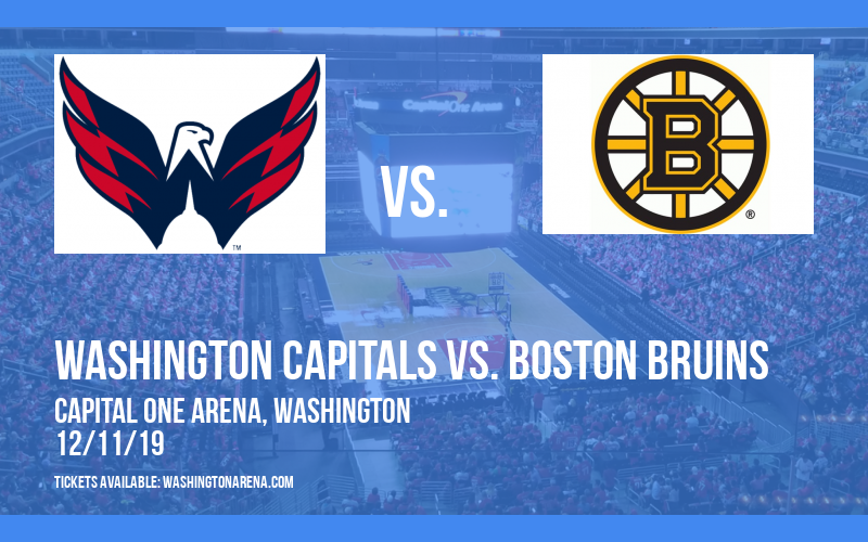 Washington Capitals vs. Boston Bruins at Capital One Arena