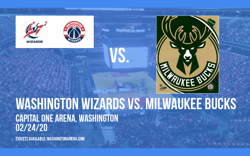 Washington Wizards vs. Milwaukee Bucks at Capital One Arena