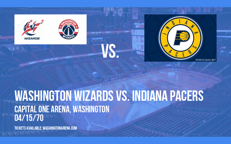 Washington Wizards vs. Indiana Pacers at Capital One Arena