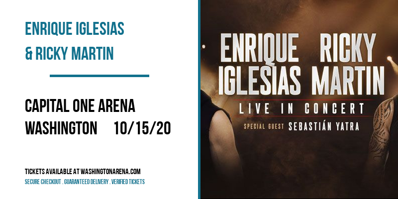 Enrique Iglesias & Ricky Martin at Capital One Arena