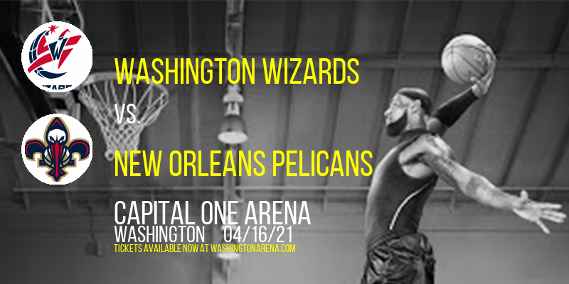 Washington Wizards vs. New Orleans Pelicans [CANCELLED] at Capital One Arena