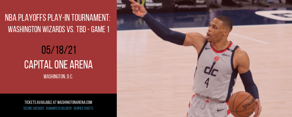 NBA Playoffs Play-In Tournament: Washington Wizards vs. TBD - Game 1 (Date: TBD - If Necessary) [CANCELLED] at Capital One Arena