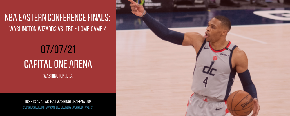 NBA Eastern Conference Finals: Washington Wizards vs. TBD - Home Game 4 (Date: TBD - If Necessary) [CANCELLED] at Capital One Arena