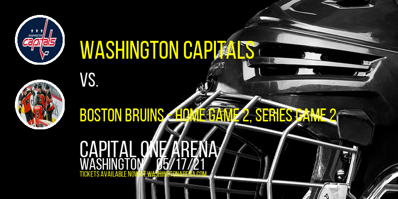 NHL East Division First Round: Washington Capitals vs. Boston Bruins - Home Game 2 (Date: TBD) at Capital One Arena