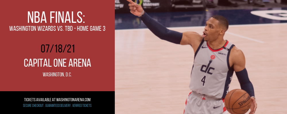 NBA Finals: Washington Wizards vs. TBD - Home Game 3 (Date: TBD - If Necessary) [CANCELLED] at Capital One Arena