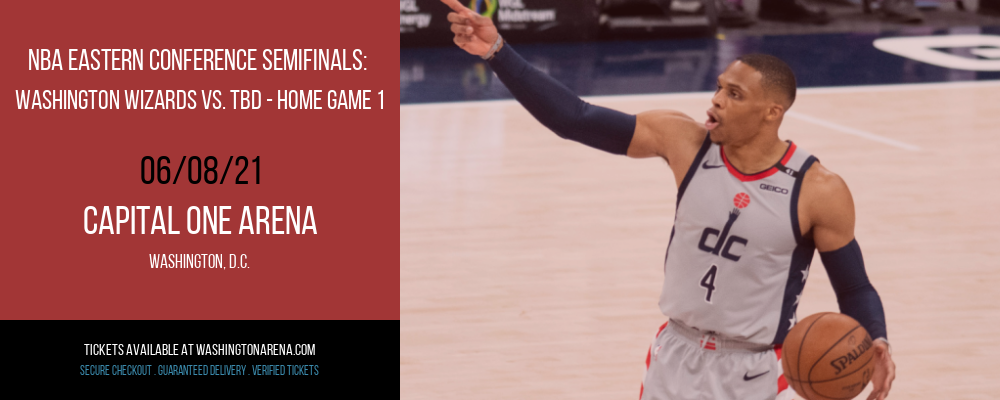 NBA Eastern Conference Semifinals: Washington Wizards vs. TBD - Home Game 1 (Date: TBD - If Necessary) [CANCELLED] at Capital One Arena