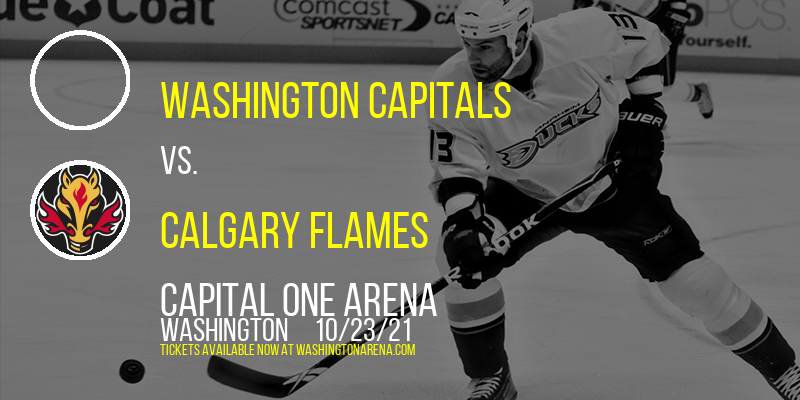 Washington Capitals vs. Calgary Flames at Capital One Arena