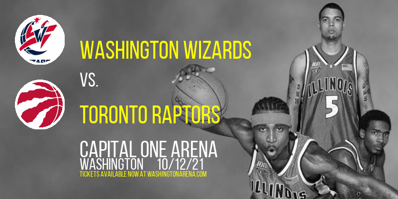 NBA Preseason: Washington Wizards vs. Toronto Raptors at Capital One Arena