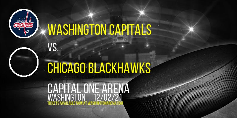 Washington Capitals vs. Chicago Blackhawks at Capital One Arena