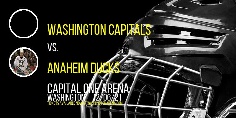 Washington Capitals vs. Anaheim Ducks at Capital One Arena
