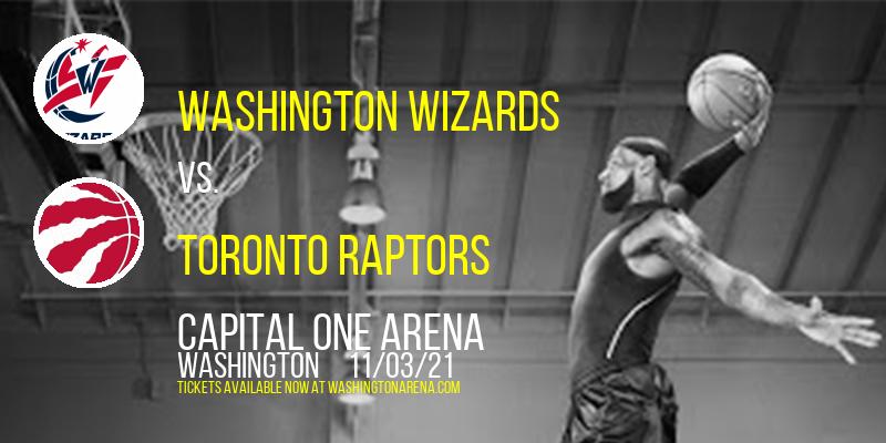 Washington Wizards vs. Toronto Raptors at Capital One Arena