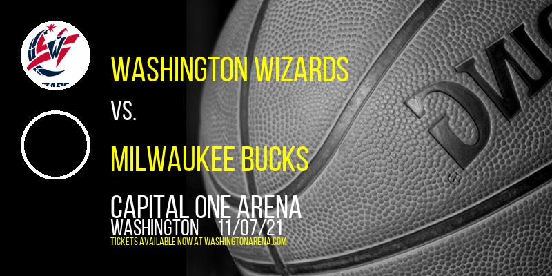 Washington Wizards vs. Milwaukee Bucks at Capital One Arena
