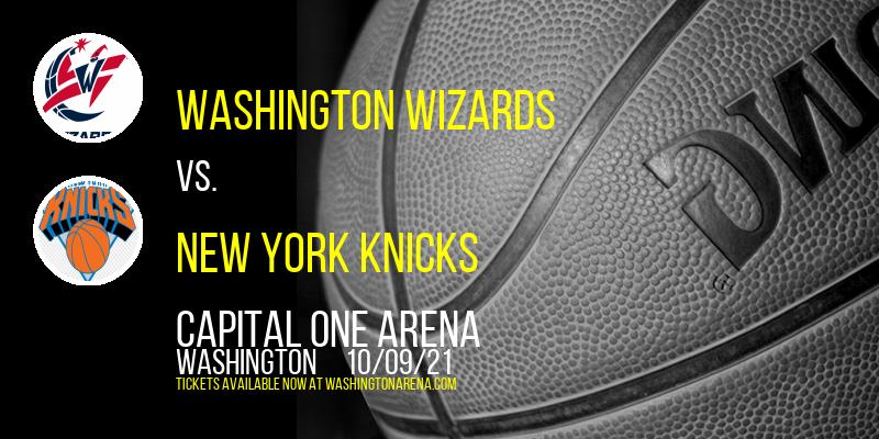 NBA Preseason: Washington Wizards vs. New York Knicks at Capital One Arena