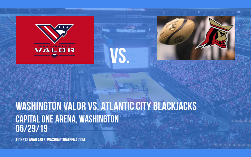 Washington Valor vs. Atlantic City Blackjacks at Capital One Arena