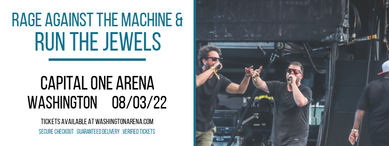 Rage Against The Machine & Run The Jewels at Capital One Arena
