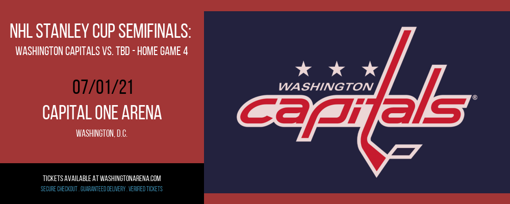 NHL Stanley Cup Semifinals: Washington Capitals vs. TBD - Home Game 4 (Date: TBD - If Necessary) [CANCELLED] at Capital One Arena