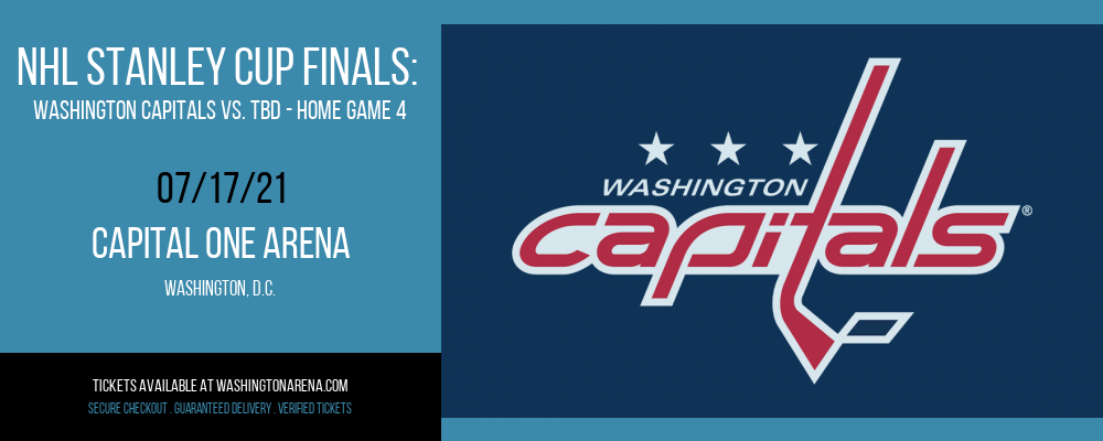 NHL Stanley Cup Finals: Washington Capitals vs. TBD - Home Game 4 (Date: TBD - If Necessary) [CANCELLED] at Capital One Arena