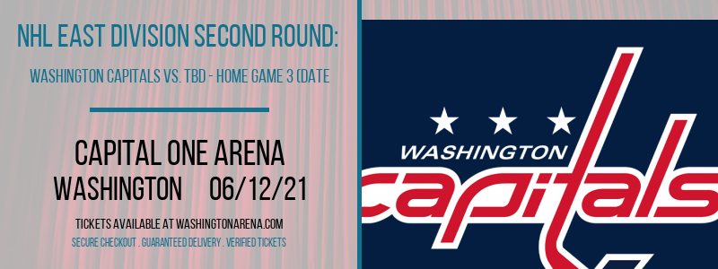 NHL East Division Second Round: Washington Capitals vs. TBD - Home Game 3 (Date: TBD - If Necessary) [CANCELLED] at Capital One Arena