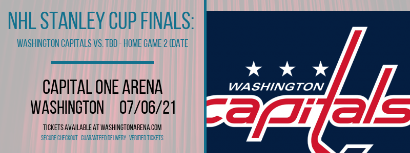 NHL Stanley Cup Finals: Washington Capitals vs. TBD - Home Game 2 (Date: TBD - If Necessary) [CANCELLED] at Capital One Arena